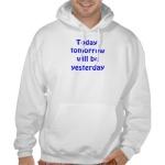 today_tomorrow_will_be_yesterday_sweatshirts-r472c3157daae45a5b3ec669762345cc7_8nhm7_380