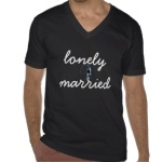 lonely_married_t_shirt-r2c055b7761564bb4acfbd5ace40b6f68_8naxz_324